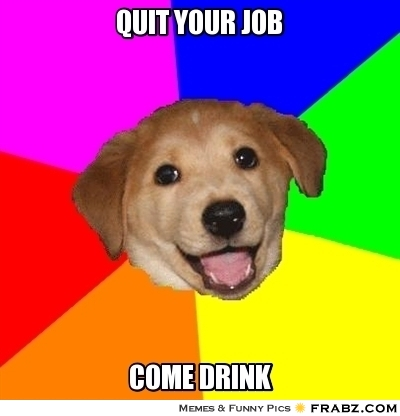 frabz-quit-your-job-come-drink-385b06